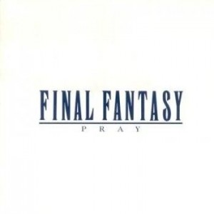Final Fantasy Vocal Collections Vol. 1 Pray